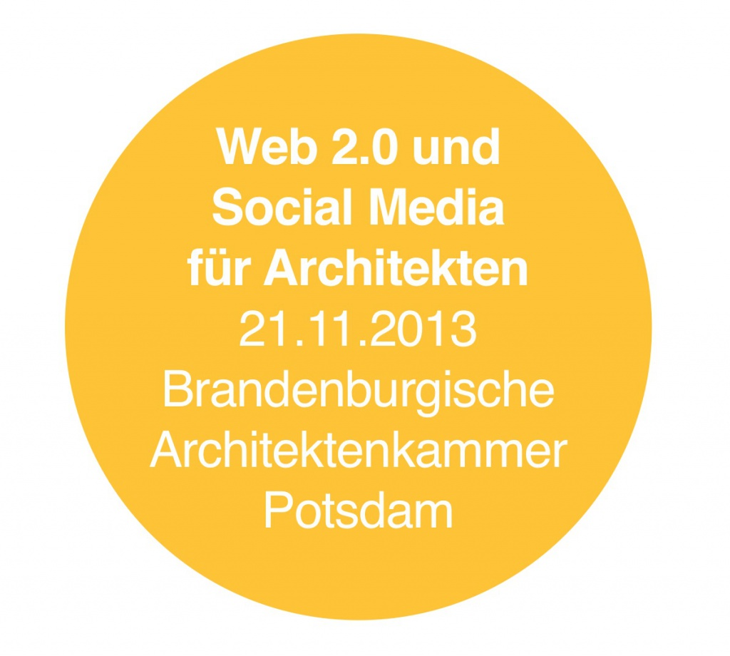 Seminar in Potsdam: Web 2.0 für Architekten - Networking, Marketing, Projektpräsentation