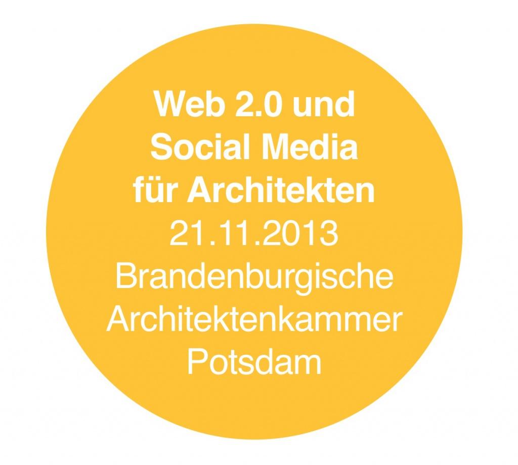 Seminar in Potsdam: Web 2.0 für Architekten - Networking, Marketing, Projektpräsentation
