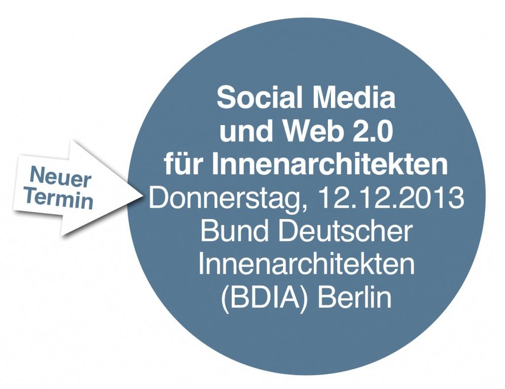 Neuer Termin: Social Media und Web 2.0 für Innenarchitekten (BDIA, Berlin) am 12.12.2013