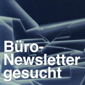 Büro-Newsletter von Architekten und Ingenieuren gesucht!