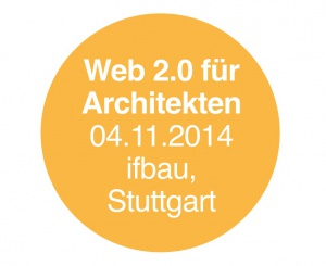 Tagesseminar Web 2.0 für Architekten am 04.11.2014 in Stuttgart