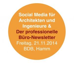 Seminar am 21.11.2014 in Hamm: Social Media für Architekten und Ingenieure / Der professionelle Büro-Newsletter