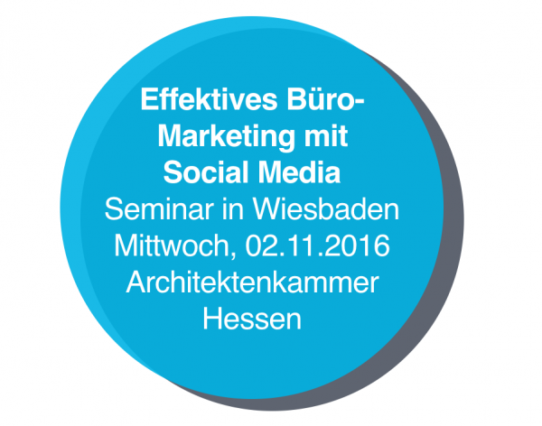 "Seminar ""Facebook & Co. für Architekten"" in Wiesbaden"