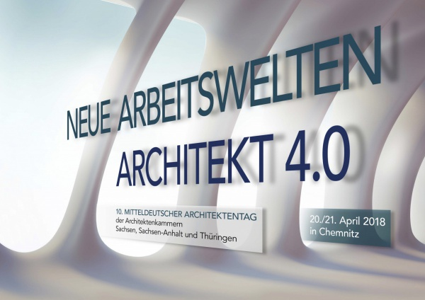 """10. Mitteldeutscher Architektentag 2018 – """"Neue Arbeitswelten – Architekt 4.0"""" (Grafik: AK Sachsen)"""