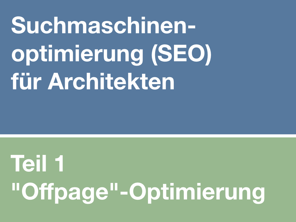 """Suchmaschinenoptimierung für Architekten – Teil 1: """"Offpage-Optimierung"""""""