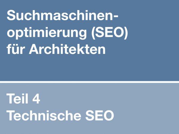 Suchmaschinenoptimierung für Architekten: Technische SEO