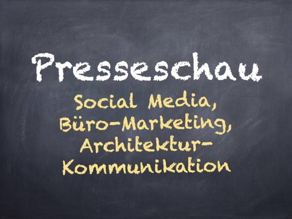 Presseschau zu Social Media, Büro-Kommunikation, Webdesign und Architektur-Marketing (Grafik: Internet-fuer-Architekten.de)