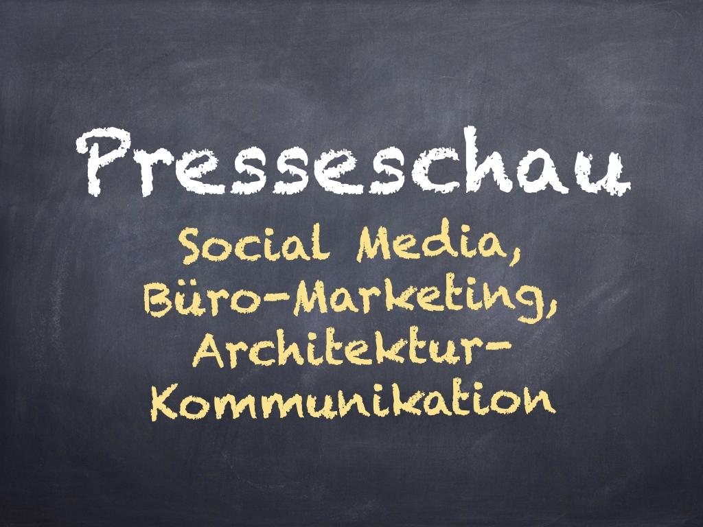 Presseschau zu Social Media, Büro-Kommunikation, Webdesign und Architektur-Marketing (Grafik: Internet-fuer-Architekten.de)