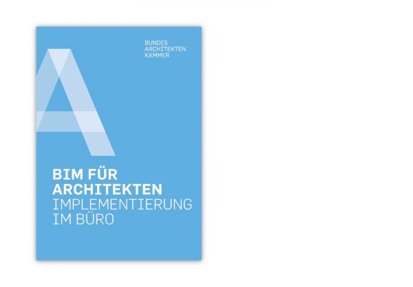 BIM für Architekten: Neuer Leitfaden der Bundesarchitektenkammer (Abbildung: BAK)