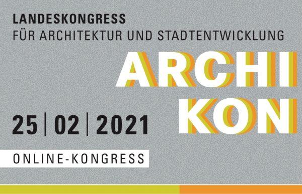 ARCHIKON 2021 - Landeskongress für Architektur und Stadtentwicklung am 25.02.2021 | Online-Kongress (Grafik: AKBW)