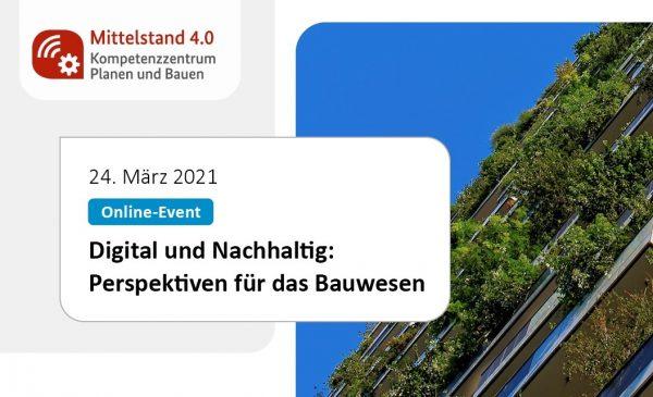 """Digitalisierung im Bauwesen: Online-Event """"Digital und Nachhaltig"""" am 24.03.2021 (Abbildung: Mittelstand 4.0)"""