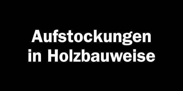 Aufstockungen in Holzbauweise (Textgrafik: Internet-fuer-Architekten.de)