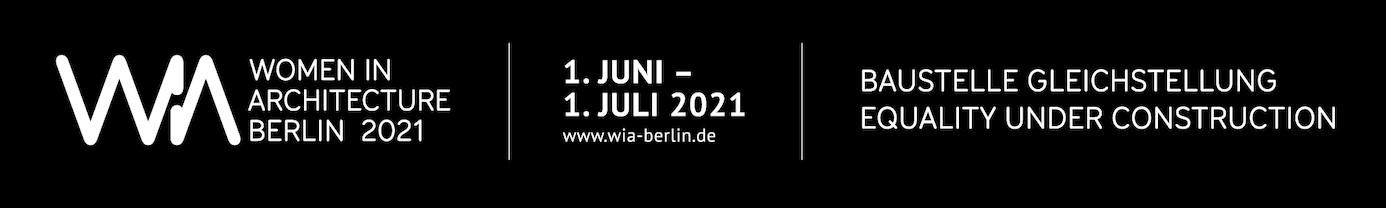 """Frauen in der Architektur: Festival """"WIA Berlin 2021"""" mit über 60 Veranstaltungen (Bild: WIA Berlin)"""